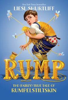 "This funny fractured fairy tale goes behind the scenes of Rumpelstiltskin. New York Times Bestselling author Liesl Shurtliff ""spins words into gold [Kirby Larson, Newbery Honor winner]."""