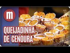 Queijadinha de cenoura - Mulheres (04/08/17) - YouTube