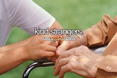 sometimes i just get urges to run up and hug those kind strangers!:)