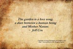 ~ Gardening Quote - Jeff Cox