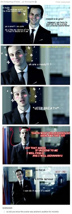"""so did you know this scene was andrew's audition for moriarty""<- I can honestly say this is probably exactly how that went"