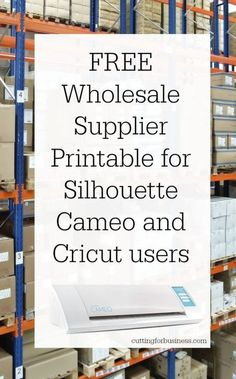 Printable Wholesale Supplier List for Silhouette Cameo and Cricut Small Businesses - by cuttingforbusiness.com