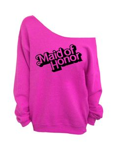 Maid of Honor  Pink   Off The Shoulder Slouchy by DentzDesign, $29.00