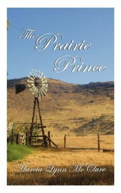 The Prairie Prince by Marcia Lynn McClure. $8.05. Publisher: Distractions Ink (April 25, 2008). Author: Marcia Lynn McClure. Publication: April 25, 2008