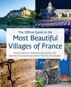 Discover the hidden treasures of the 153 most picturesque villages to visit in France with this fully illustrated comprehensive travel guide. From the half-timbered Alsatian houses of Eguisheim to the
