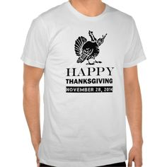 HAPPY THANKSGIVING, NOVEMBER 28 , 2014 T SHIRT. GET IT ON : http://www.zazzle.com/happy_thanksgiving_november_28_2014_t_shirt-235470307128964427?rf=238054403704815742