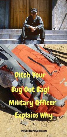Military officer reveals a new way to think about bug out bags. What this military officer has to say is quite unique.