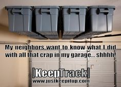 Leave Em Guessing! Www.justkeepitup.com Specializing In Overhead Garage  Storage That Creates