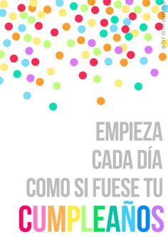 Start each day as if it's your birthday Positive Life, Positive Quotes, Motivacional Quotes, Quotes En Espanol, More Than Words, Spanish Quotes, Birthday Quotes, Wise Words, Favorite Quotes