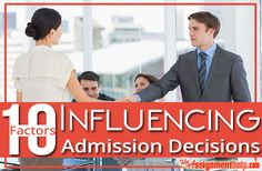 Know the 10 most important factors which influence the admission decisions. Prepare accordingly to impress the admission officers and get selected in the best colleges.