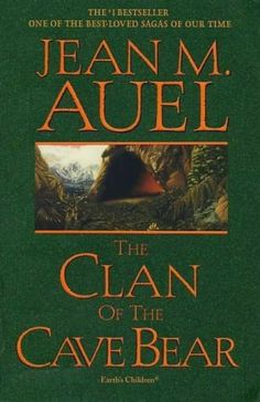 The Clan of the Cave Bear;The first in the series and one of the best ones.