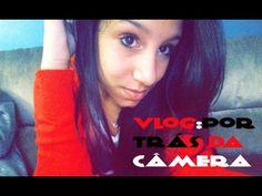 vlog:Por trás das câmeras
