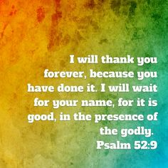 Give God the praise for our hope.