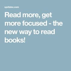Read more, get more focused - the new way to read books!