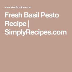 Fresh Basil Pesto Recipe | SimplyRecipes.com