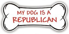 My Dog is a Republican - magnetic bone sign