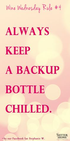 Wine Wednesday Rule Always keep a backup bottle chilled. Wine Jokes, Traveling Vineyard, Wine Down, Wine Wednesday, In Vino Veritas, Wine Time, Wine Drinks, Wine Cellar, Wine Tasting