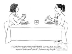 """... for health reasons, then it became a moral ch…"""" - New Yorker Cartoon"""