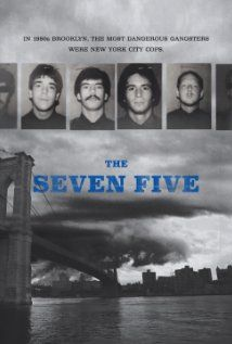 The Seven Five (2014)    104 min  |  Documentary  |  8 May 2015 (USA)   Ratings: 7.3/10 from 91 users   Metascore: 68/100 Reviews: 1 user | 5 critic | 11 from Metacritic.com  Meet the dirtiest cop in NYC history. Michael Dowd stole money and dealt drugs while patrolling the streets of 80s Brooklyn.