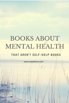 A Reading List For Anyone With Anxiety or Depression | Books about mental health.