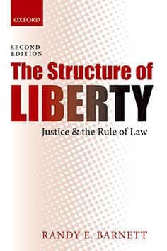 """Read """"The Structure of Liberty Justice and the Rule of Law"""" by Randy E. Barnett available from Rakuten Kobo. In this book, legal scholar Randy Barnett elaborates and defends the fundamental premise of the Declaration of Independe. Reading Online, Books Online, Statutory Interpretation, Good Books, Books To Read, Constitutional Law, Legal System, Free Ebooks, Liberty"""