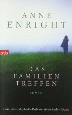 Das Familientreffen: Roman von Anne Enright