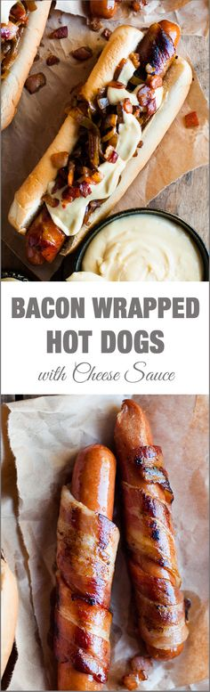 Bacon Wrapped Hot Dogs with Cheese Sauce - bacon makes everything better. So does cheese!