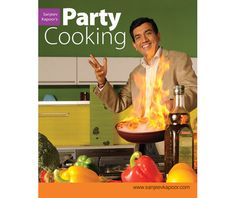 Sanjeev Kapoor's Party Cooking: A wonderful collection of delicious recipes that will help you transform every party into a most enjoyable treat.
