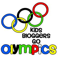 Kids bloggers celebrate Olympics - childhood memories of the games from our past and an introduction to our celebrations