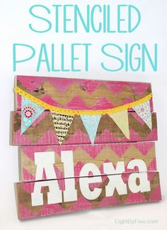 Nursery Decor: Custom Stenciled Pallet Sign ~ Eight By Five