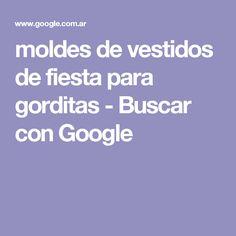 moldes de vestidos de fiesta para gorditas - Buscar con Google