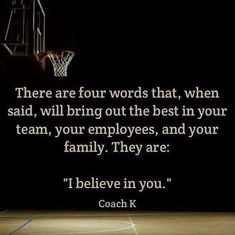 I tell my associates this everyday. I really believe the more encouragement you give, the more motivation they will have. I absolutely LOVE being a manager! Life Quotes Love, Great Quotes, Quotes To Live By, Me Quotes, Motivational Quotes, Inspirational Quotes, Great Sports Quotes, The Words, Basketball Quotes