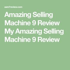 Amazing Selling Machine 9 Review  My Amazing Selling Machine 9 Review