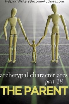 Archetypal Character Arcs, Pt. 18: The Flat Archetype of the Parent - Helping Writers Become Authors