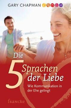 Die fünf Sprachen der Liebe. Wie Kommunikation in der Ehe gelingt: Amazon.de: Gary Chapman, Ingo Rothkirch: Bücher