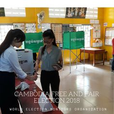 Cambodia Election 2018: Photo Dossier. Free and fair election! World Election Monitors Organization!