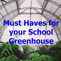 Here's a quick list of must haves for your shiny new (or new to you) greenhouse.  Please add anything that we left out. - OLT