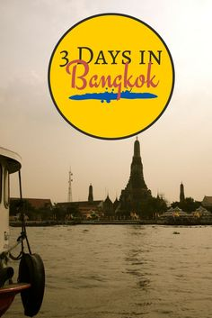 What to do with three days in Bangkok - markets, temples and street food!