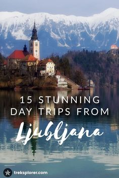 15 Stunning Day Trips from Ljubljana, Slovenia Have a couple extra days in Ljubljana? Explore Slovenia more deeply with these 15 day trip ideas from Ljubljana. Europe Destinations, Europe Travel Tips, European Travel, Places To Travel, Montenegro, Visit Slovenia, Slovenia Travel, Reisen In Europa, Voyage Europe
