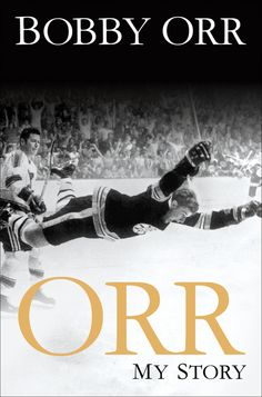 ORR by Bobby Orr -- One of the greatest sports figures of all time breaks his silence in a memoir as unique as the man himself. He has never written a memoir, authorized a biography, or talked to journalists about his past, but now he is finally ready to tell his story.
