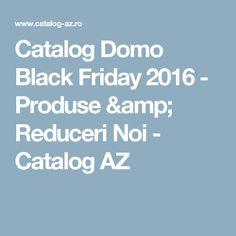 Catalog Domo Black Friday 2016 - Produse & Reduceri Noi - Catalog AZ
