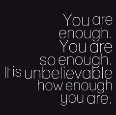 You are enough! ❣Julianne McPeters❣ no pin limits