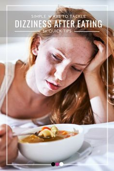 Discover the best approaches to tackle if you're feeling dizzy after eating!