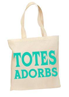7578d954f4b6 Totes Adorbs - Canvas Tote Bag You Choose