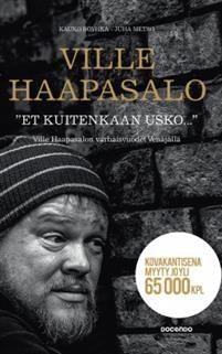 """€7.90  """"Et kuitenkaan usko..."""" Ville Haapasalo, Kauko Röyhkä, Juha Metso"""