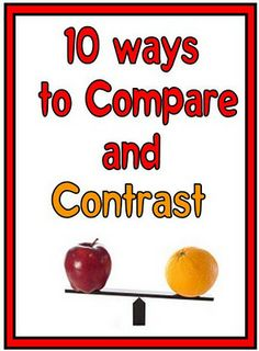 10 Ways to Compare and Contrast   http://www.minds-in-bloom.com/2011/12/10-ways-to-compare-and-contrast.html#