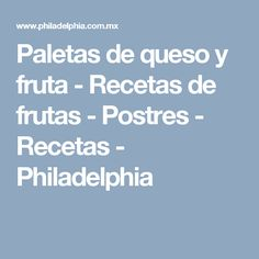 Paletas de queso y fruta - Recetas de frutas - Postres - Recetas - Philadelphia