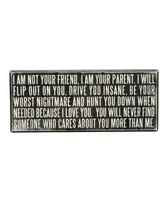 'I Am Your Parent' Box Sign