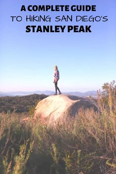 Find your next San Diego hiking trail with this guide for hiking the Stanley Peak Hike.   hiking guide for beginners   hiking guide for women   hiking guide tips   hiking san diego bucket lists   san diego hiking trails   hiking san diego ca   san diego hiking trails   san diego hikes secret places   san diego hikes with kids  