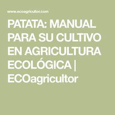 PATATA: MANUAL PARA SU CULTIVO EN AGRICULTURA ECOLÓGICA   ECOagricultor